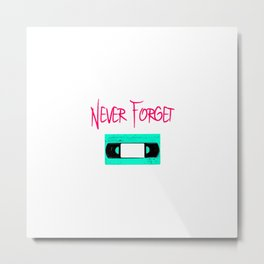 Retro Never Forget Funny Cassette VCR Tape Metal Print