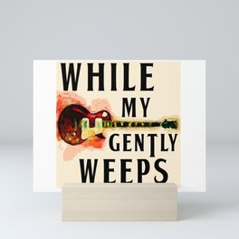 While My Guitar Gently Weeps Mini Art Print