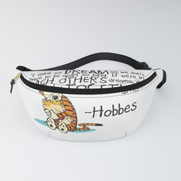 Calvin and Hobbes Dreams Quote Fanny Pack