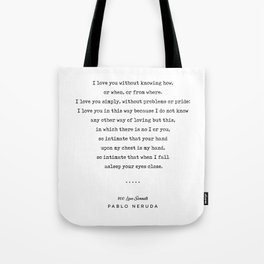 Pablo Neruda Quote 01 - 100 Love Sonnets - Minimal, Sophisticated, Modern, Classy Typewriter Print Tote Bag
