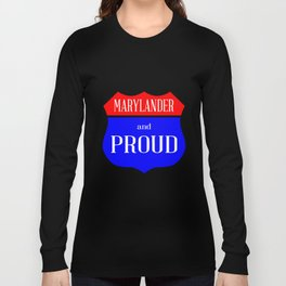 Marylander And Proud Long Sleeve T-shirt