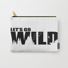 Let's go wild Carry-All Pouch