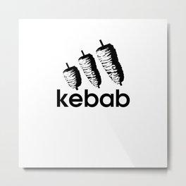 Funny Kebab Metal Print