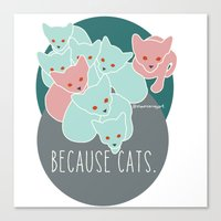 because cats Canvas Prints featuring Because cats. by Shawn Carney Art