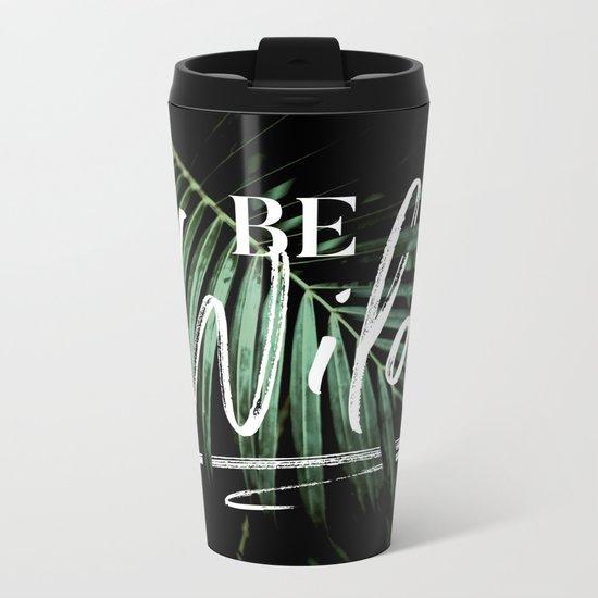 Be wild Metal Travel Mug