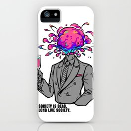 Society is dead, long live society. iPhone Case
