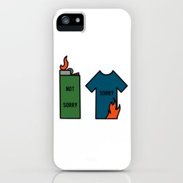 Sorry (not sorry) iPhone Case