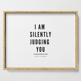 I am Silently Judging You | Introverts Unite Serving Tray