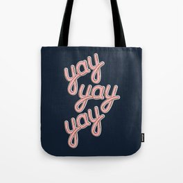 YAY YAY YAY! Tote Bag