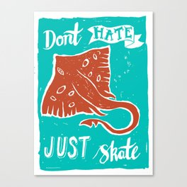Don't Hate just Skate Canvas Print