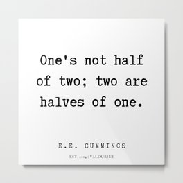 24   | E.E. Cummings Quotes | 200110 Metal Print