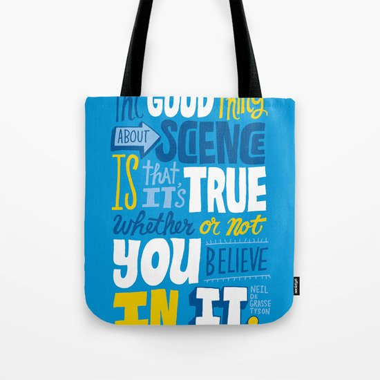 The Good Thing About Science Tote Bag