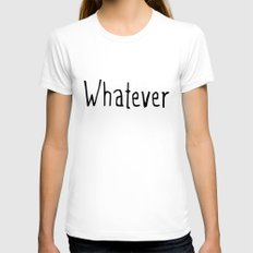 Whatever Womens Fitted Tee White MEDIUM