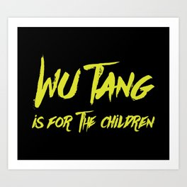 Wu Tang is for the Children Art Print