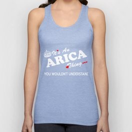 It's an ARICA thing, you wouldn't understand ! Unisex Tank Top