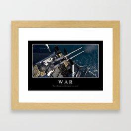 War: Inspirational Quote and Motivational Poster Framed Art Print