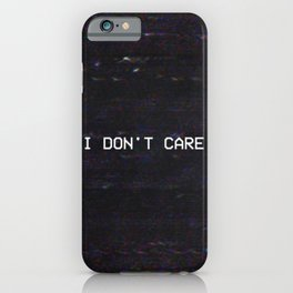 I DON'T CARE iPhone Case