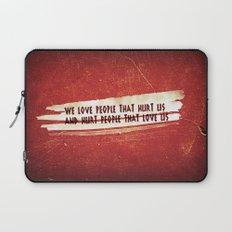We Love / We Hurt Laptop Sleeve