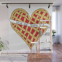 Love me some pie Wall Mural