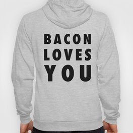 Bacon Loves You Hoody