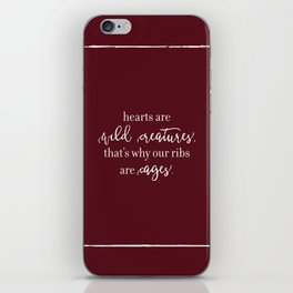 hearts are wild creatures iPhone Skin