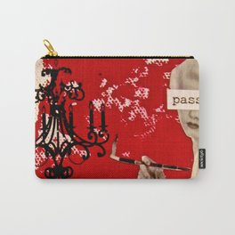 I Don't Need Your Love. I Just Want Your Passion. Carry-All Pouch