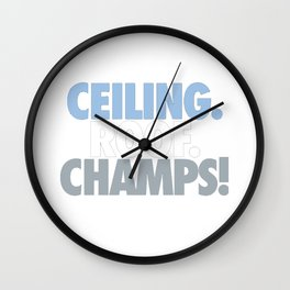 Ceiling. Roof. Champs Wall Clock