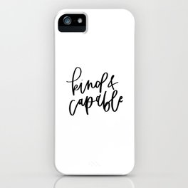 Kind and Capable / Black and White Words iPhone Case
