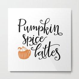 Pumpkin spice lattes Metal Print