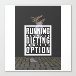 Running Because Dieting Is Not An Option Canvas Print