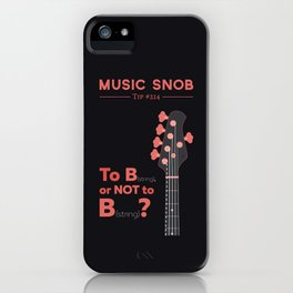 Bass: To B (String) — Music Snob Tip #214 iPhone Case