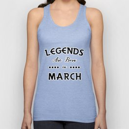 Legends are Born in March T-shirt 2 Unisex Tank Top