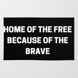 home of the free because of the brave Rug