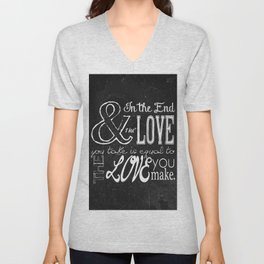 & In the end, the love you take; Lyric Quote. Unisex V-Neck