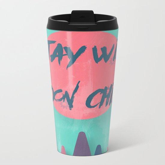 Stay wild moon child (tuscan sun) Metal Travel Mug