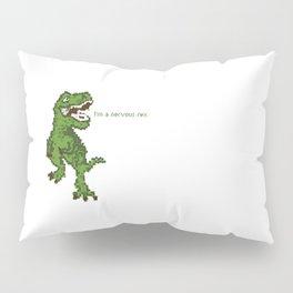 I'm A Nervous Rex Pillow Sham
