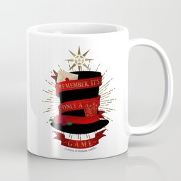 Remember, It's Only A Game | Caraval Coffee Mug