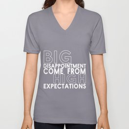 Big disappointment come from high expectations Unisex V-Neck