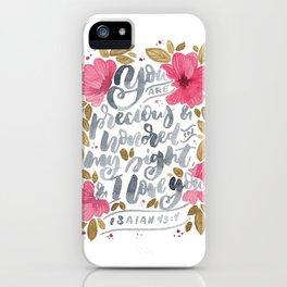 Isaiah 43:4 iPhone Case