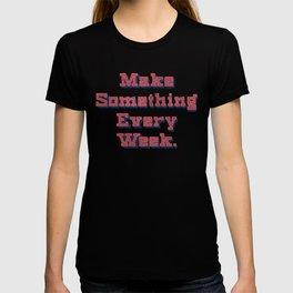 Make Something Every Week T-shirt