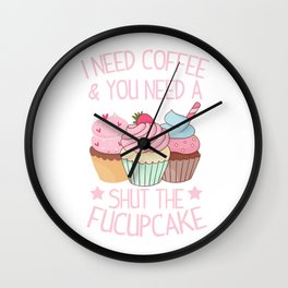 Cupcake Shut Up Coffee sarcasm funny gift Wall Clock