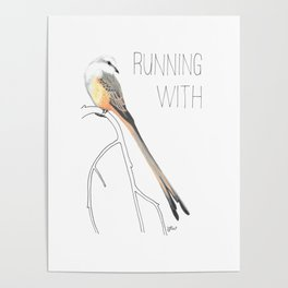 Running With Scissors (Scissor-tailed Flycatcer) Poster