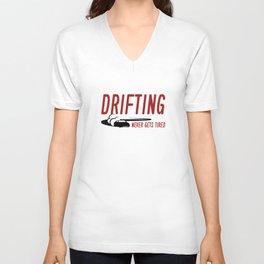 Drifting Never Gets Tired Unisex V-Neck