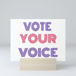 Vote Your Voice Mini Art Print