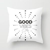 good vibes only Throw Pillows featuring GOOD VIBES ONLY by Fybur