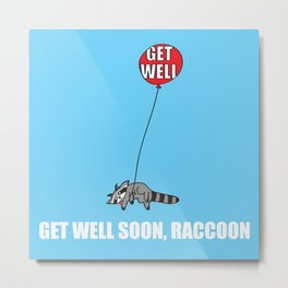 Get Well Soon, Raccoon Metal Print