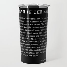 The Man In The Arena, Theodore Roosevelt Quote, Travel Mug