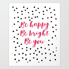 Printable Art,Be Happy Be Bright Be You,Nursery Decor,Motivational Poster,Inspirational Quote Art Print