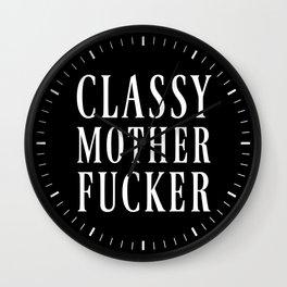 CLASSY MOTHERFUCKER (Black & White) Wall Clock