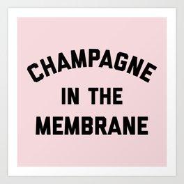Champagne Membrane Funny Quote Art Print